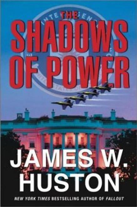 Huston, James W. / The Shadows of Power : A Novel (Hardback)