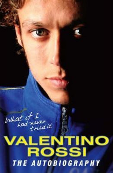 Rossi, Valentino / What If I Had Never Tried It (Hardback)