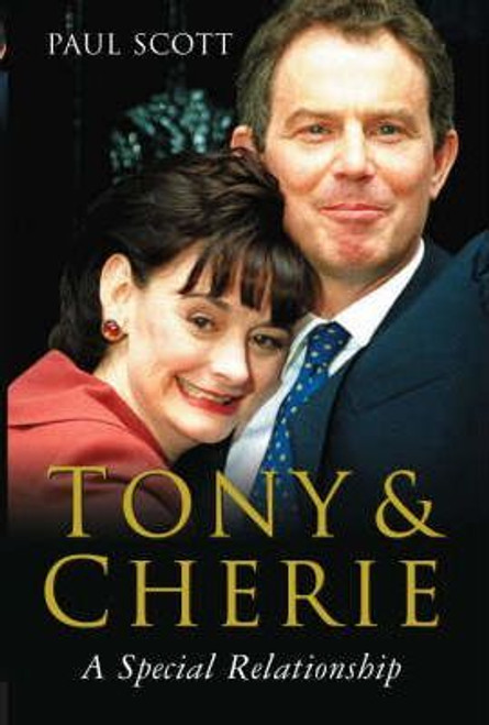 Scott, Paul / Tony and Cherie : A Special Relationship (Hardback)