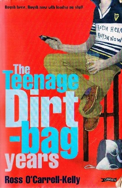 O'Carroll-Kelly, Ross / The Teenage Dirtbag Years