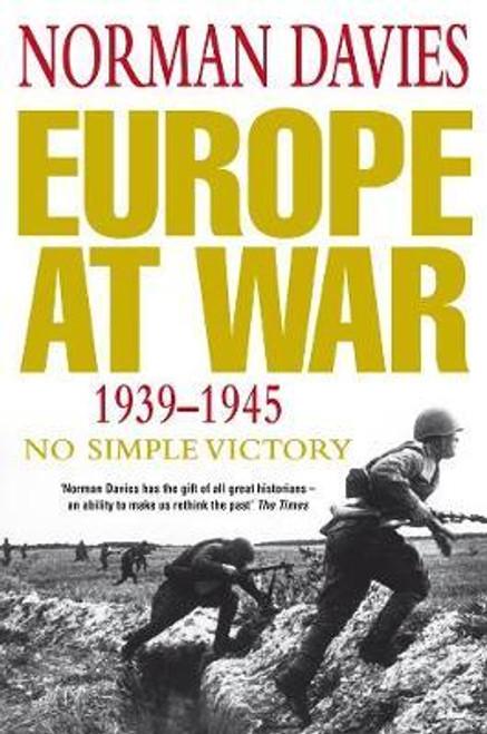 Davies, Norman / Europe at War 1939-1945 : No Simple Victory (Hardback)