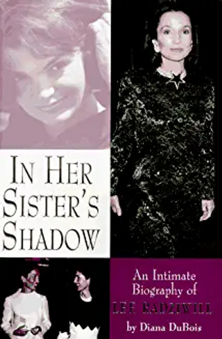 Dubois, Diana / In Her Sister's Shadow : An Intimate Biography of Lee Radziwill (Hardback)