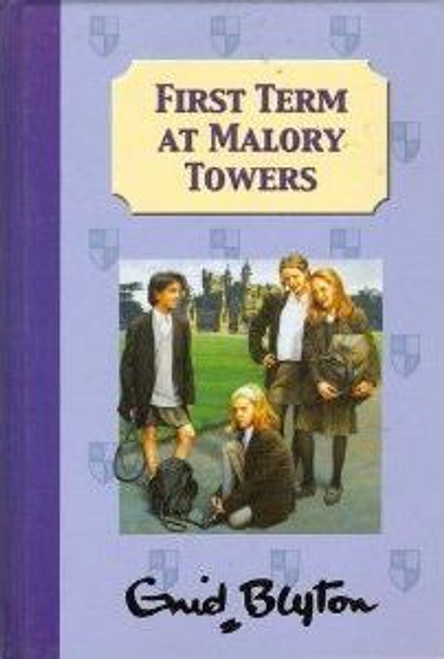 Blyton, Enid / First Term at Malory Towers (Hardback)