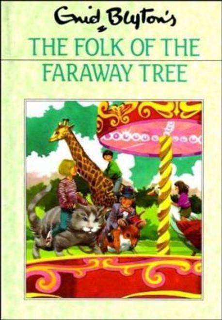 Blyton, Enid / Folk of the Faraway Tree (Hardback)