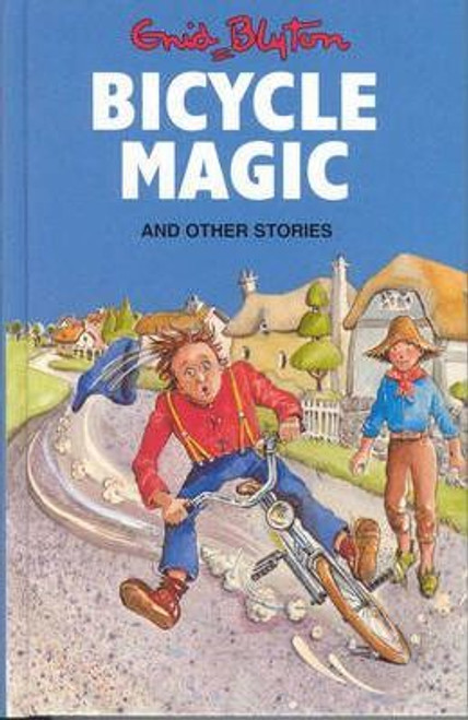 Blyton, Enid / Bicycle Magic and Other Stories (Hardback)