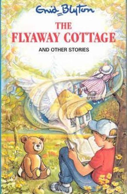 Blyton, Enid / The Flyaway Cottage and Other Stories (Hardback)