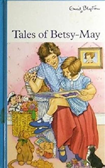 Blyton, Enid / Tales of Betsy May (Hardback)