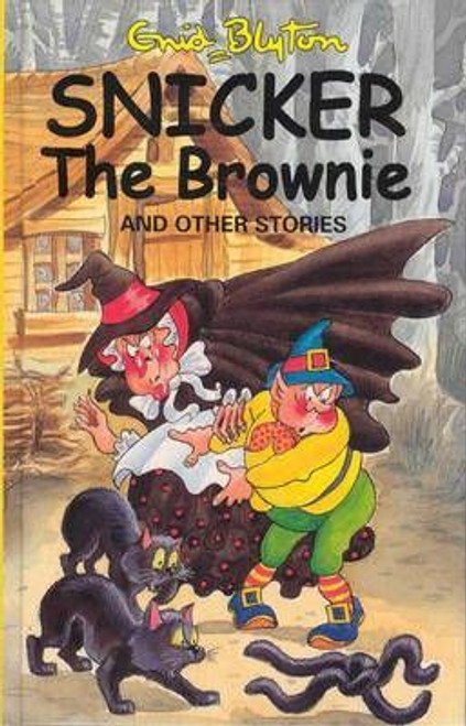Blyton, Enid / Snicker the Brownie and Other Stories (Hardback)