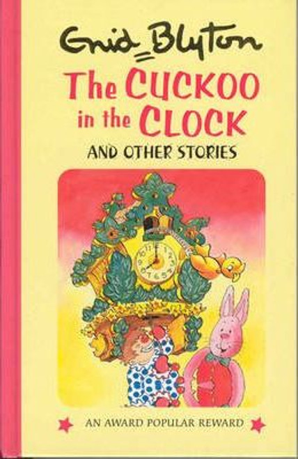 Blyton, Enid / The Cuckoo in the Clock and Other Stories (Hardback)