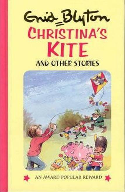 Blyton, Enid / Christina's Kite and Other Stories (Hardback)