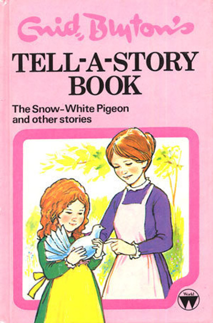 Blyton, Enid / Tell-A-Story Book The Snow-White pigeon and Other Stories (Hardback)