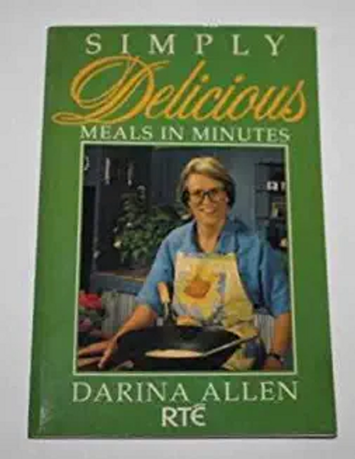 Allen, Darina / Simply Delicious Meals in Minutes (Large Paperback)