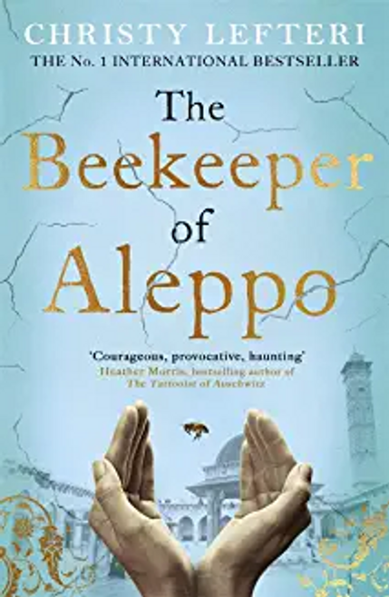 Lefteri, Christy / The Beekeeper of Aleppo : The Sunday Times Bestseller and Richard & Judy Book Club Pick (Large Paperback)