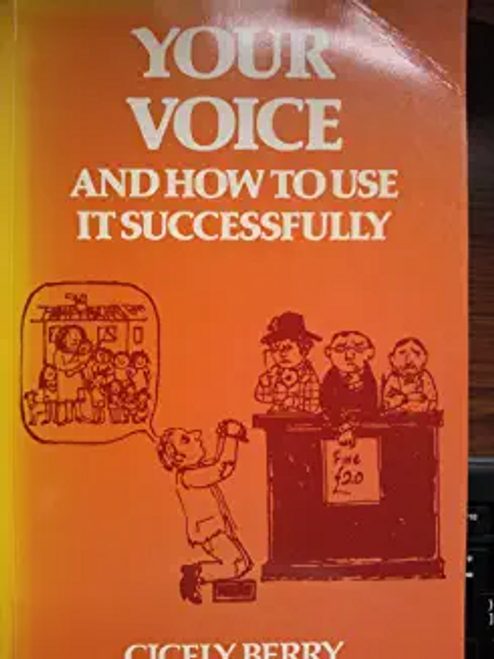 Berry, Cicely / Your Voice : How to Use it Successfully (Large Paperback)