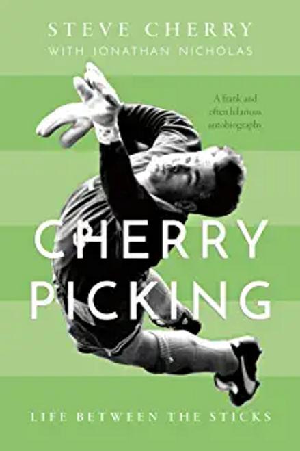 Cherry, Steve / Cherry Picking : Life Between the Sticks (Large Paperback)