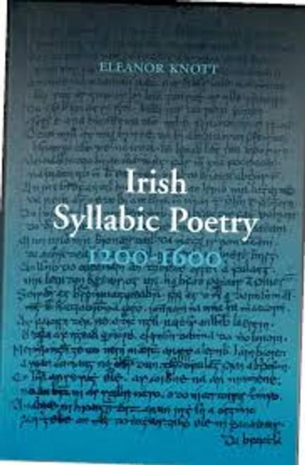 Knott , Eleanor - Irish Syllabic Poetry 1200-1600  - PB -2ed Reprint 1994