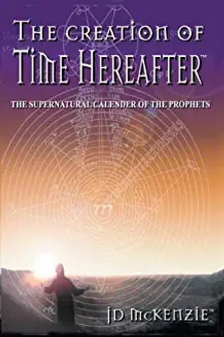 McKenzie, JD / The Creation of Time Hereafter (Large Paperback)