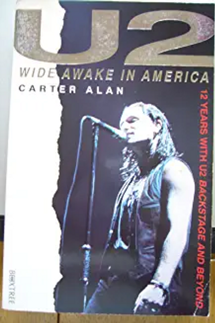 "Carter, Alan / ""U2"" : Wide Awake in America - 10 Years with ""U2"", Backstage and Beyond (Large Paperback)"