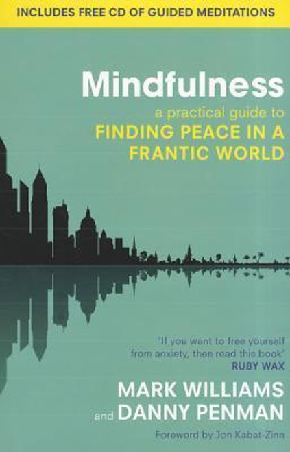 Williams, J. Mark G. / Mindfulness : A practical guide to finding peace in a frantic world (Large Paperback)