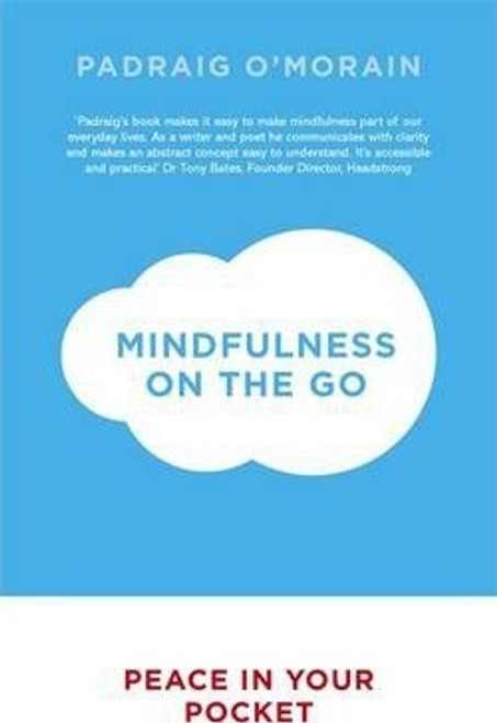 O'Morain, Padraig / Mindfulness on the Go : Peace in Your Pocket (Large Paperback)