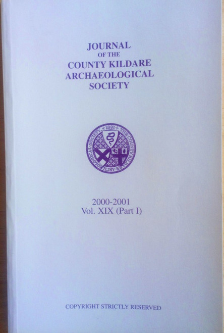 Gillespie, Raymond ( Editor) Journal of the County Kildare Archaeological Society 2000-2001 Vol XIX ( Part 1 ) PB - Local History