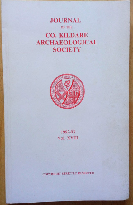 Gillespie, Raymond ( Editor) Journal of the County KIldare Archaeological Society 1992-1993 Vol XVIII PB - Local History
