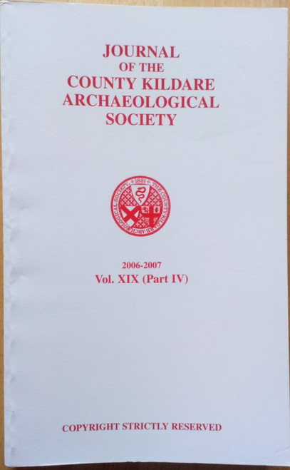 Gillespie, Raymond ( Editor) - Journal of the County Kildare Archaeological Society - 2006-2007( Vol XIX,  Part 4 ) - PB - Local History