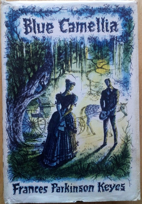 Keyes, Frances Parkinson - Blue Camellia - Vintage HB - Book Club Edition - 1957