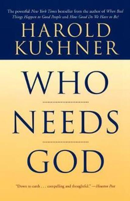 Kushner, Harold / Who Needs God (Large Paperback)