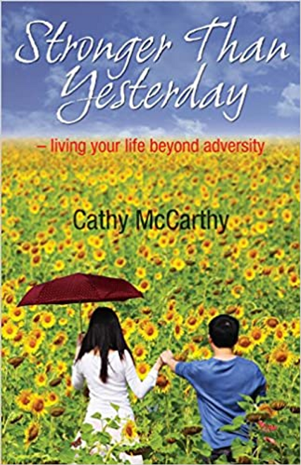 McCarthi, Cathy / Stronger Than Yesterday: Living Your Life Beyond Adversity