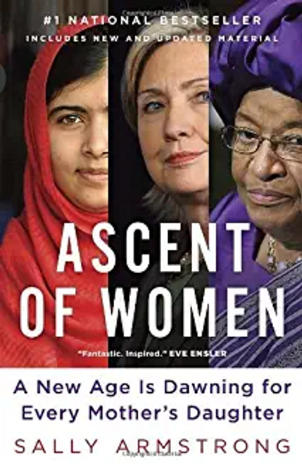 Armstrong, Sally / Ascent of Women : A New Age Is Dawning for Every Mother's Daughter