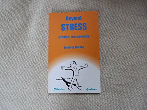 Minney, Jennifer Patricia / Beyond Stress : Growing into Serenity