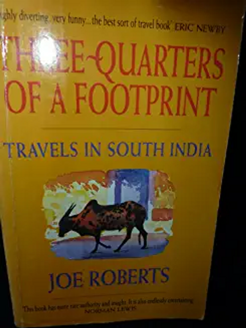 Roberts, Joe / Three-quarters of a Footprint : Travels in South India