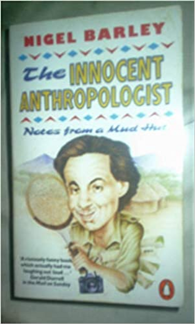 Barley, Nigel / The Innocent Anthropologist: