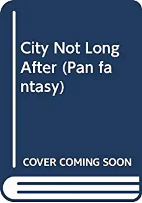 Murphy, Pat / City Not Long After