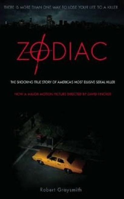 Graysmith, Robert / Zodiac : The Shocking True Story of America's Most Bizarre Mass Murderer