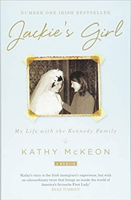 McKeon, Kathy / Jackie's Girl : My Life with the Kennedy Family