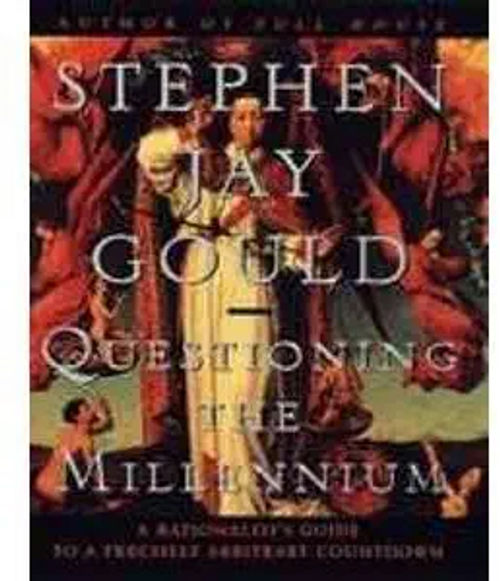 Gould, Stephen Jay / Questioning The Millennium