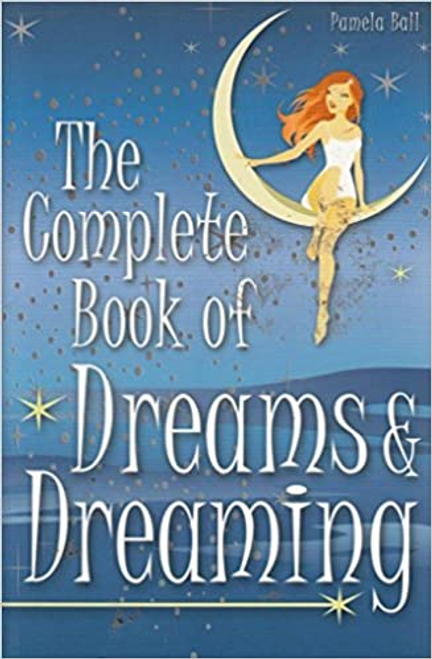 Bell, Pamela / The Complete Book of Dreams & Dreaming