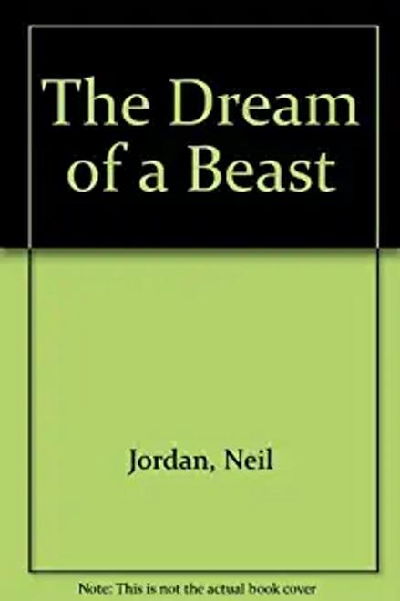 Jordan, Neil / The Dream of a Beast