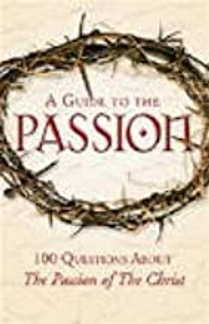 "Pinto, Matthew J. / A Guide to Passion : 100 Questions About ""The Passion of the Christ"""