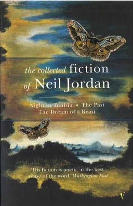 Jordan, Neil / The Collected Fiction Of Neil Jordan