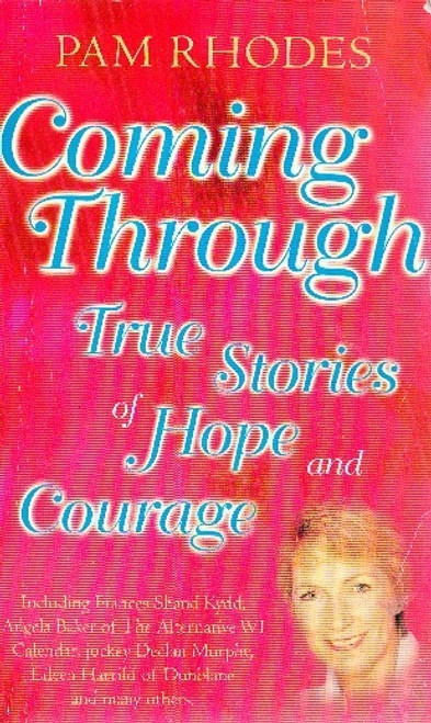 Rhodes, Pam / Coming Through: True Stories of Hope and Courage