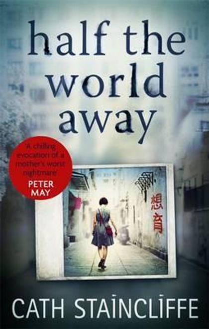 Staincliffe, Cath / Half the World Away : a chilling evocation of a mother's worst nightmare