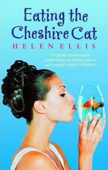 Ellis, Helen / Eating the Cheshire Cat