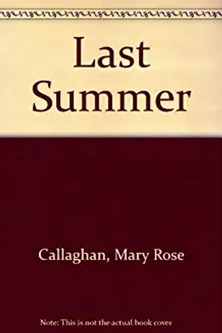 Callaghan, Mary Rose / Last Summer