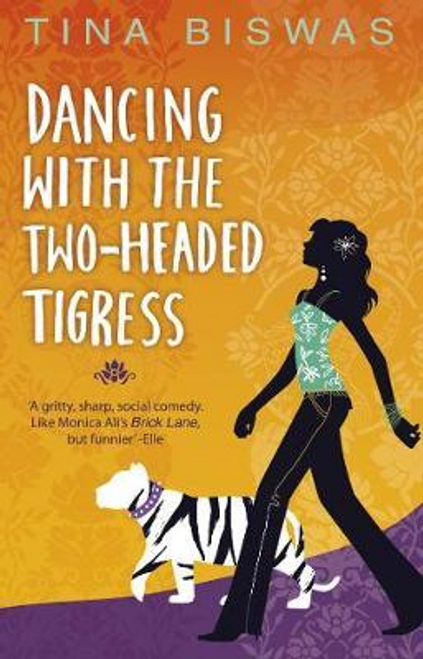 Biswas, Tina / Dancing With The Two-Headed Tigress