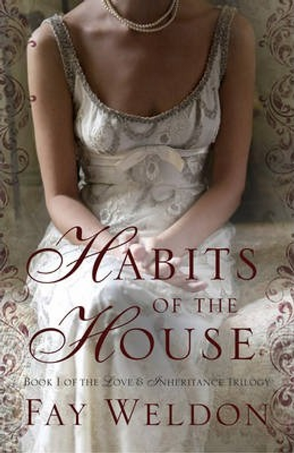 Weldon, Fay / Habits of the House