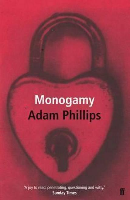 Phillips, Adam / Monogamy