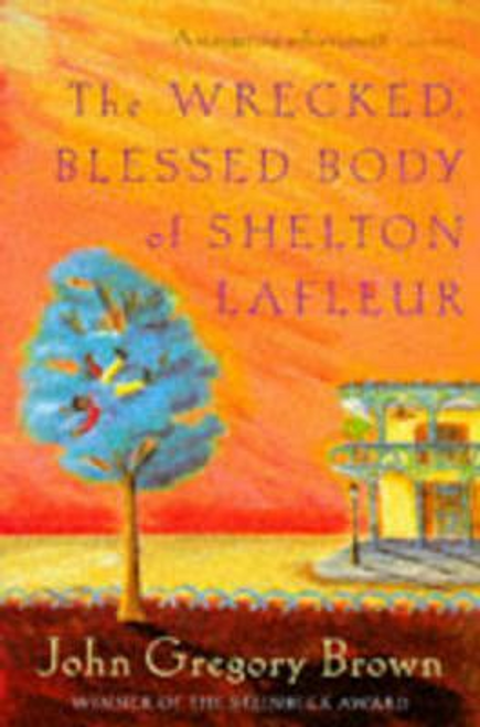Brown, John Gregory / Wrecked, Blessed Body Of Shelton